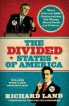 The Divided States of America: What Liberals and Conservatives Get Wrong about Faith and Politics - Richard Land