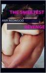 The Sweetest Revenge - Amy Redwood