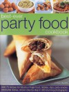 Best-Ever Party Food Cookbook: Over 75 Recipes for Fabulous Finger Food, Nibbles, Dips, Party Snacks and Buffet Dishes, Shown Step by Step in 300 Stunning Photographs - Linda Fraser