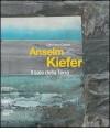 Anselm Kiefer: Il sale della terra - Germano Celant, Anselm Kiefer