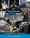 Where Were You... When the Music Played?: 120 Unforgettable Moments in Music History - Michael Heatley, Bill Wyman