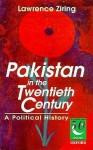 Pakistan in the Twentieth Century: A Political History - Lawrence Ziring
