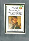 Thank Heavens For Teachers (Suedels) - Helen Exley