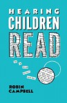 Hearing Children Read - Robin Campbell