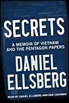 Secrets: A Memoir of Vietnam and the Pentagon Papers - Daniel Ellsberg, Dan Cashman