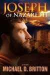 Joseph of Nazareth - Michael D. Britton