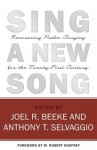 Sing a New Song - Anthony T. Selvaggio, Joel R. Beeke