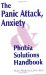 The Panic Attack Anxiety-Phobia Solutions Handbook - Muriel K. MacFarlane