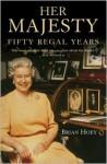 Her Majesty Fifty Regal Years - Brian Hoey