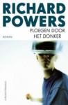 Ploegen door het donker - Richard Powers, Reintje Ghoos, Jan Pieter van der Sterre