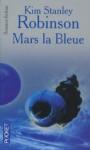 Mars La Bleue Adieu La Terre T3 - Kim Stanley Robinson