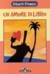 Un amore di libro - Roberto Piumini, Giulia Orecchia