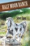 Horses of Half-Moon Ranch 13: Silver Spur (Horses of Half Moon Ranch) - Jenny Oldfield