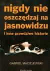 Nigdy nie oszczędzaj na jasnowidzu i inne prawdziwe historie - Gabriel Maciejewski