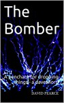 The Bomber: A penchant for dropping things - a daveshort (Daveshorts - stories for commuters) - DAVID PEARCE