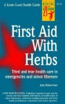First Aid with Herbs - John Heinerman