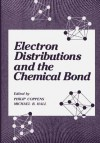 Electron Distributions and the Chemical Bond - Philip Coppens, Michael B. Hall