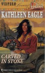 Carved In Stone (Western Lovers) - Kathleen Eagle