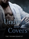 Under the Covers: The Texan Quartet - Claire Boston