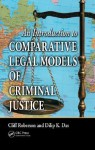 An Introduction to Comparative Legal Models of Criminal Justice - Cliff Roberson, Dilip K. Das