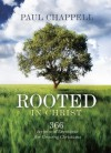 Rooted in Christ: 366 Scriptural Devotions for Growing Christians - Paul Chappell