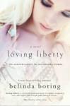 Loving Liberty - Belinda Boring