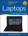 Teach Yourself VISUALLY Laptops (Teach Yourself VISUALLY (Tech)) - Sherry Willard Kinkoph Gunter
