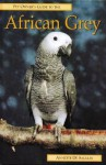 Pet Owner's Guide to the African Grey Parrot (Pet Owner's Guide) - Annette De Saulles