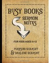 Busy Books: Sermon Notes for Kids - Madison Schacht, Darlene Schacht