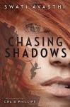 Chasing Shadows by Swati Avasthi (2015-06-09) - Swati Avasthi
