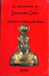 An Introduction to Sasanian Coins - David Sellwood, P. Whitting, R. Williams