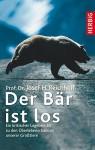 Der Bär ist los: Ein kritischer Lagebericht zu den Überlebenschancen unserer Großtiere - Josef H Reichholf