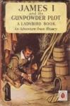 James I and the Gunpowder Plot (Advanced from History) - L. Du Garde Peach