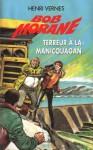 Terreur à la Manicouagan (Bob Morane #71) - Henri Vernes, Frank Leclercq, Patrice Sanahujas