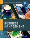 Ib Business Management Course Book: 2014 Edition: Oxford Ib Diploma Program - Martin Mwenda Muchena, Loykie Lominé, Robert Pierce