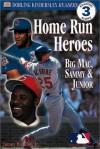 Home Run Heroes: Big Mac, Sammy & Junior (Dorling Kindersley Readers, Reading Alone 3) - James Buckley Jr.