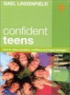Confident Teens: How to Raise a Positive, Confident, and Happy Teenager - Gael Lindenfield