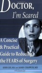 Doctor, I'm Scared: A Concise and Practical Guide to Reducing the Fears of Surgery - John Lee, Susan Lee