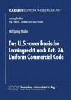 Das U.S.-Amerikanische Leasingrecht Nach Art. 2a Uniform Commercial Code - Wolfgang Müller