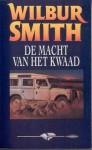 De macht van het kwaad - Wilbur Smith, Hans Kooijman