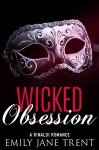 Wicked Obsession (Bend To My Will #6) - Emily Jane Trent