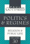 Politics and Regimes - Paul Edward Gottfried
