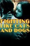 Fighting Like Cats and Dogs (Paranormal Romance) - Lilith T. Bell