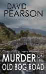 Murder on the Old Bog Road - David Pearson