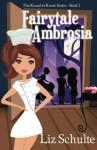 Knead to Know/Fairytale Ambrosia (The Knead to Know Series) (Volume 1) - Liz Schulte