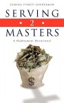Serving 2 Masters - Cursha Pierce-Lunderman