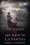 Murder at Queen's Landing - Andrea Penrose