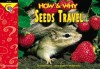 How and Why Seeds Travel (How and Why Series) - Elaine Pascoe