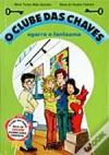 O Clube das Chaves agarra o fantasma - Maria Teresa Maia Gonzalez, Maria do Rosário Pedreira