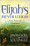 Elijah's Revolution: Power, Passion and Committment to Radical Change - Lou Engle